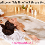 "Rediscover ""Me Time"" in 3 Simple Steps"