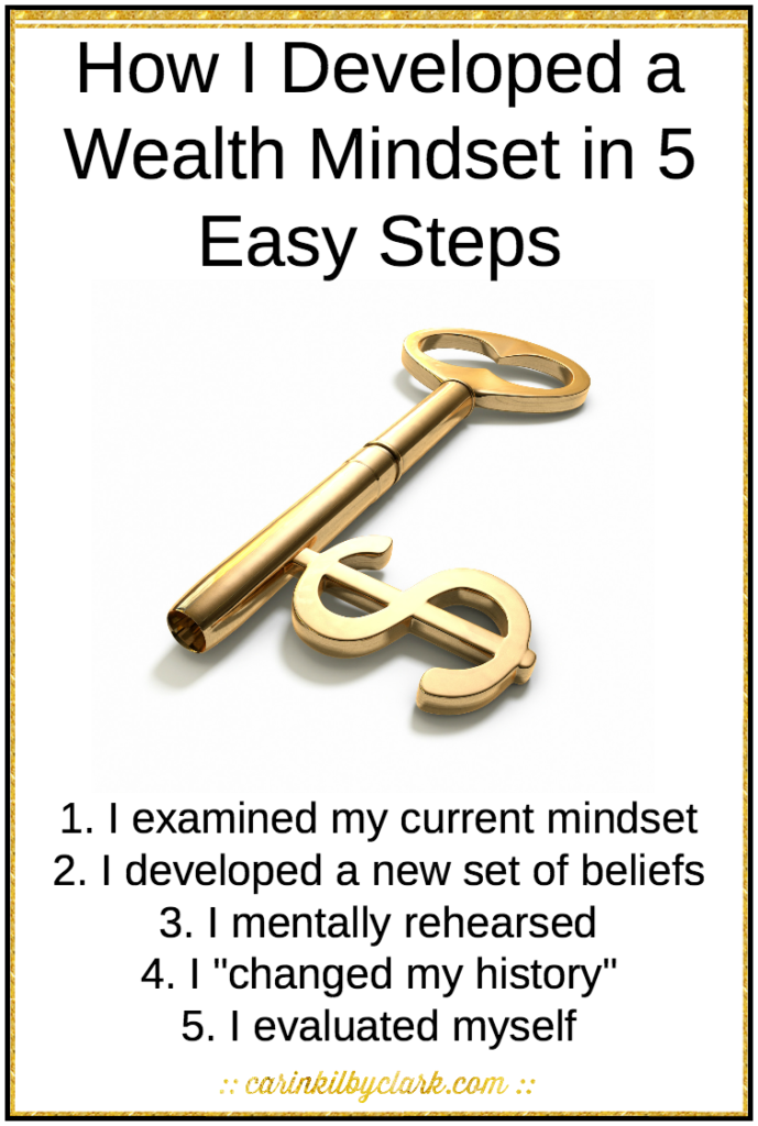 How I Developed a Wealth Mindset in 5 Easy Steps via @carinkilbyclark